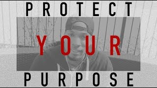 Why You Should Protect Your Purpose (Motivation For You)