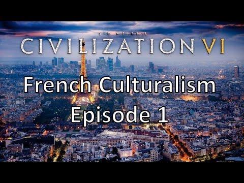 Civilization 6 - French Culturalism - Episode 1