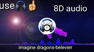 8D audio//imagine dragons-belevier