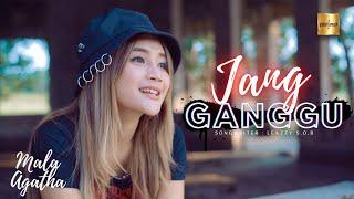Download lagu Mala Agatha - Jang Ganggu
