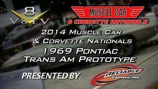 2014 Muscle Car and Corvette Nationals 1969 Pontiac Trans Am Prototype Video V8TV