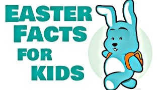 Easter Facts For Kids
