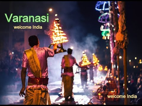 Varanasi -The Land of  Gods | Welcome India