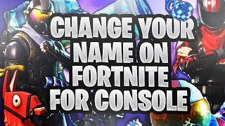 *NEW* HOW TO CHANGE YOUR FORTNITE NAME FOR CONSOLE! PS4/XBOX - FEBRUARY 2019 - 100% STILL WORKING