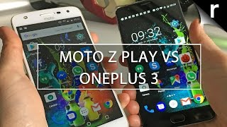 Moto Z Play vs OnePlus 3: Which is best for me?