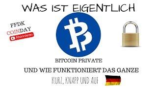 FFDK COINDAY - Was ist BITCOIN PRIVATE - Sicherer und besser als Bitcoin und ZCash ?!