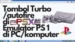 Cara Menggunakan Tombol Turbo/Autofire Di EPSXE Emulator Playstation 1 Di PC/Komputer