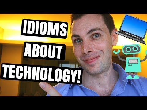 5 Idioms About Technology!