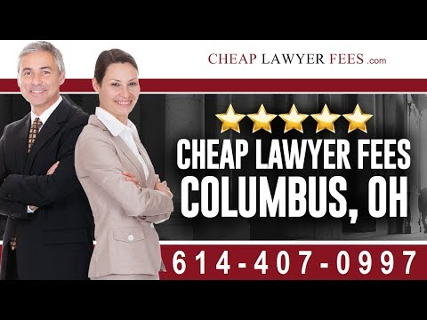 Cheap Lawyers Columbus OH | Cheap Lawyer Fees