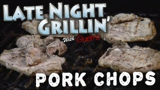 Late Night Grillin' With Guerro - Pork Chops - Ep1