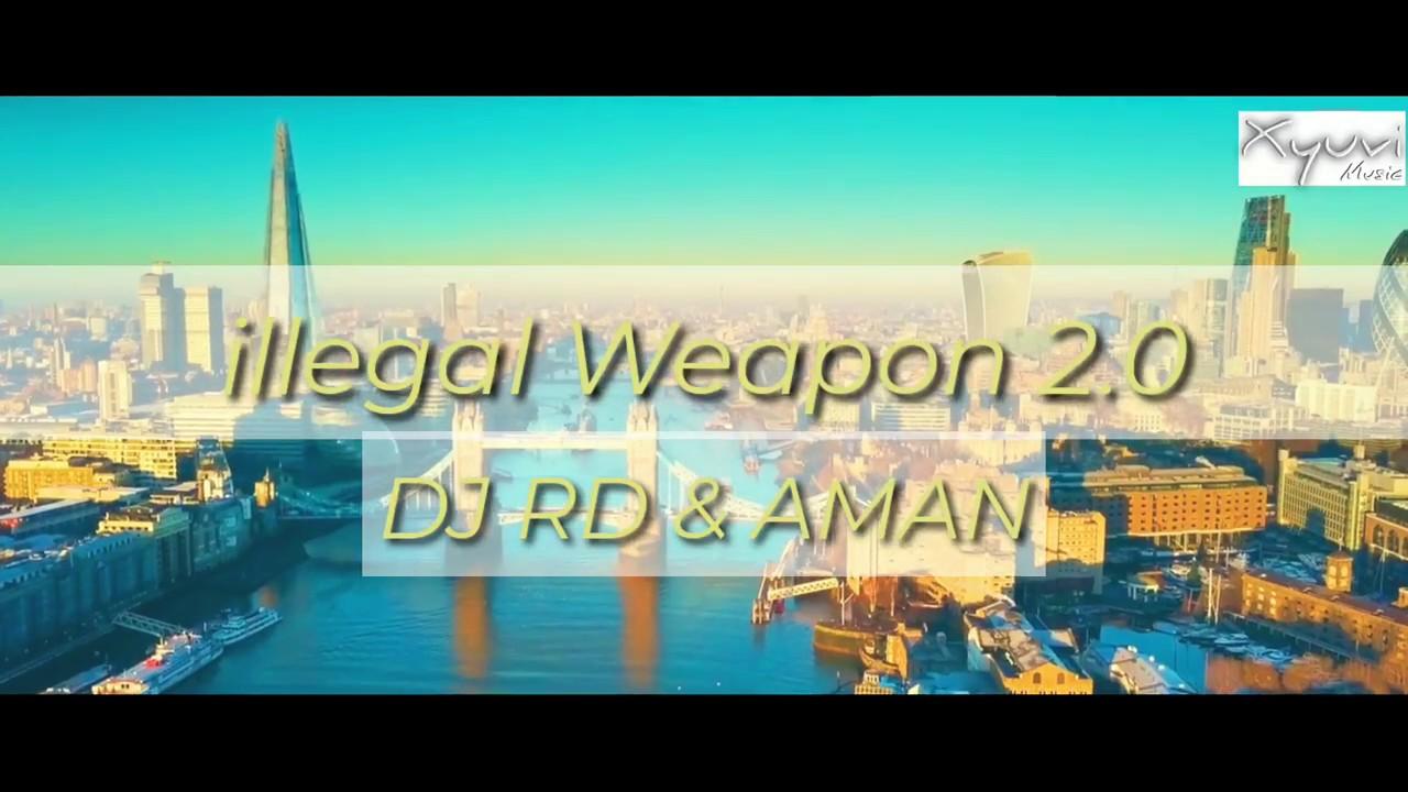 Illegal Weapon 2.0 Remix /Xyuvi MUSIC/DJ RD & AMAN - YouTube