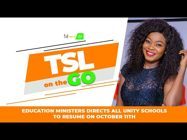 EDUCATION MINISTERS DIRECTS ALL UNITY SCHOOLS TO RESUME ON OCTOBER 11TH 2020