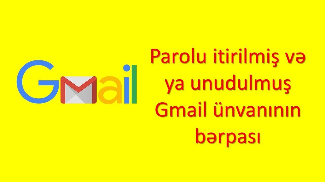 Parolu itirilmiş və ya unudulmuş Gmailin bərpası