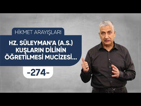 HZ.SÜLEYMAN'A KUŞLARIN DİLİNİN ÖĞRETİLMESİ MUCİZESİ... - HİKMET ARAYIŞLARI - 274 -