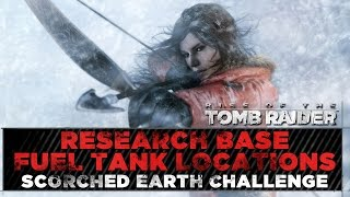 Rise of the Tomb Raider ★ Research Base Fuel Tank Locations ★ Scorched Earth Challenge