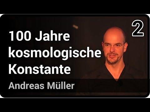 100 Jahre kosmologische Konstante (2/2)   Andreas Müller