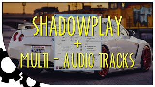 How To Record Multiple Audio Tracks w/ GeForce Shadowplay