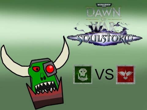 Dawn of War: Soulstorm - Da Rainmaker (Orks vs. Space Marines)