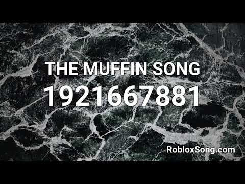 The Muffin Song Roblox Id Roblox Music Code Youtube