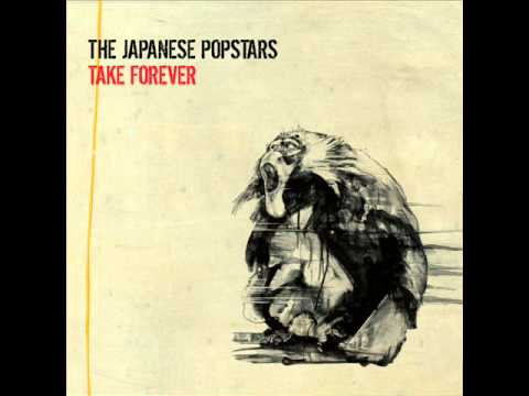 The Japanese Popstars - Take Forever Ft. Robert Smith