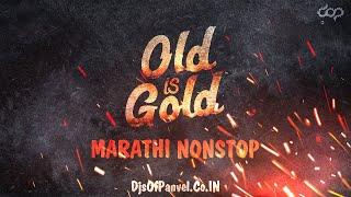 Marathi Nonstop | Old Is Gold | 1 Bonus Track | DjsOfPanvel