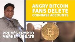 Angry Bitcoin Fans Delete Coinbase Accounts