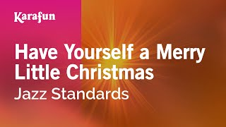 Karaoke Have Yourself A Merry Little Christmas - Jazz Standards *