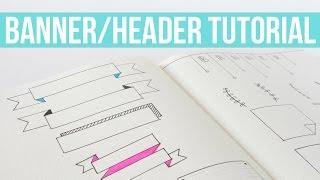 BULLET JOURNAL BANNERS & HEADERS TUTORIAL