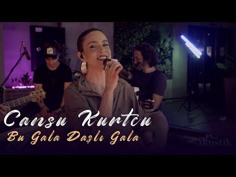 Cansu Kurtcu -  Bu Gala Daşlı Gala (Akustik Video)