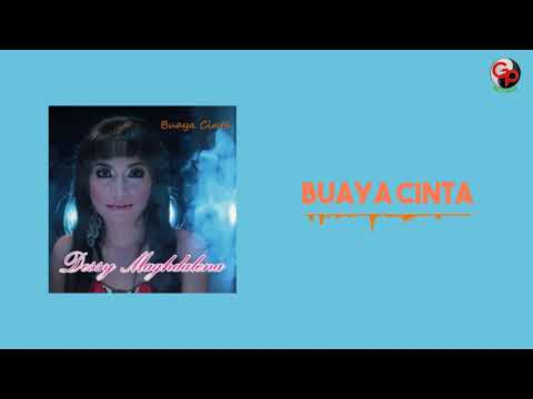 Dessy Maghdalena - Buaya Cinta (Official Audio)
