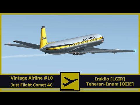 FSX | FSPassengers | Vintage Airline #10 | Just Flight's Comet | Heraklion [LGIR] - Teheran [OIIE]