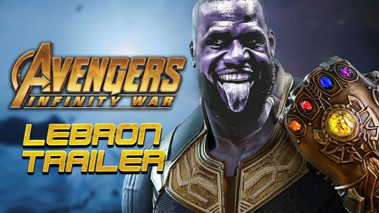ce5f9e4f9d5e AVENGERS INFINITY WAR TRAILER - LeBron James Parody - YouTube