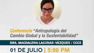 Antropología del Cambio Global y la Sustentabilidad