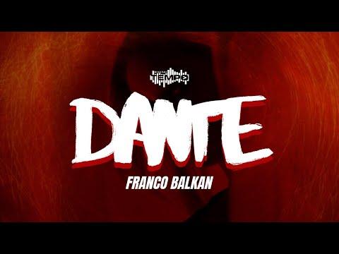 FRANCO BALKAN – DANTE (OFFICIAL VIDEO)