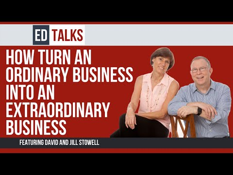 How to Turn an Ordinary Business into an Extraordinary Business (Ep 65 with David & Jill Stowell)