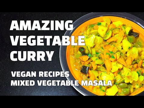 Vegetable Curry - Easy Veggie Curry - Vegan Recipes - Vegetarian Masala - Veg Masala