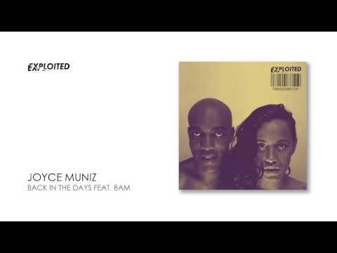 Joyce Muniz - Back In The Days Feat. Bam | Exploited