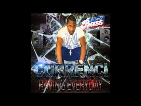 Currenci - Ravin Everyday - Smear Bass...