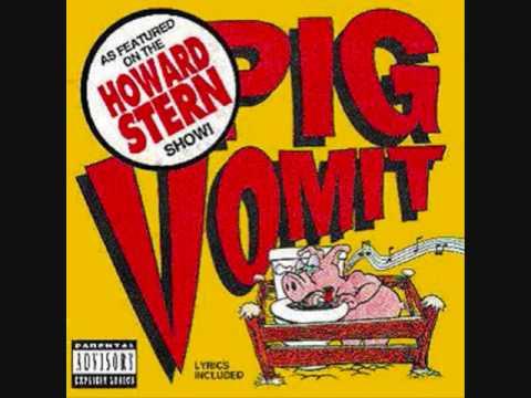 Pig Vomit-She had Her Period