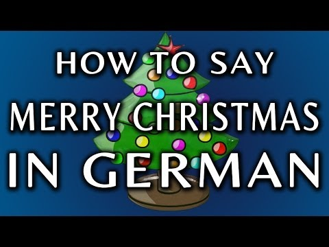 How Do You Say Merry Christmas In German.How To Say Merry Christmas In German Youtube