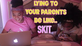quotLYING TO YOUR PARENTS BE LIKEquot FUNNY KIDS SKIT