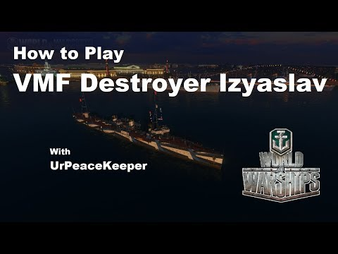 How To Play VMF Destroyer Izyaslav In World Of Warships