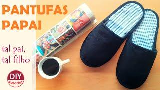 Pantufa masculina PAPAI – tal pai, tal filho (DIY Tutorial)