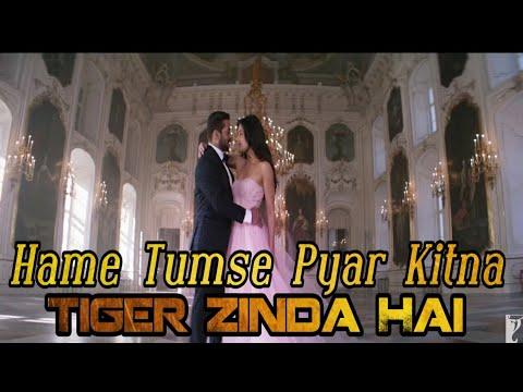 Hame tumse pyar Kitna- Full Video Song | Tiger Zinda Hai | Salman Khan | Katrina Kaif | Arijit Singh