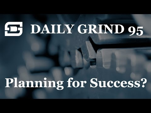 Deepwater Subsea | Daily Grind # 95 - Are you planning to be successful?