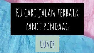 Lagu Pance Cover Ku Cari Jalan Terbaik