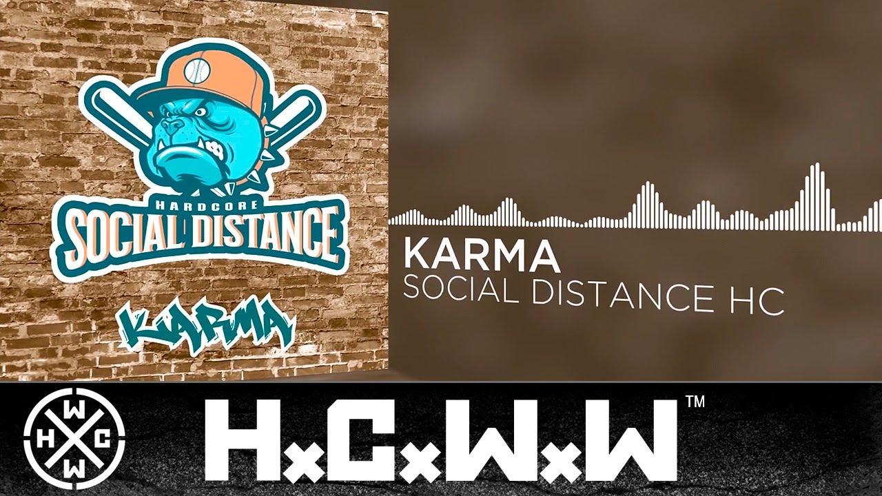 SOCIAL DISTANCE HC - KARMA FT. DENNIS & HUGO - HARDCORE WORLDWIDE (OFFICIAL HD VERSION HCWW)