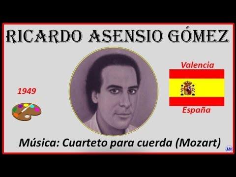 Asensio Gómez, Ricardo (1949) Valencia (España) Música: Cuarteto Para Cuerda (Mozart)
