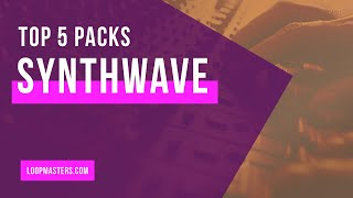 Top 5 | Best Synthwave Sample Packs Serum Presets | Synthwave Vaporwave samples loops sounds