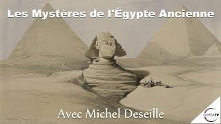 « Les Mystères de l'Egypte Ancienne » avec Michel Deseille - NURÉA TV